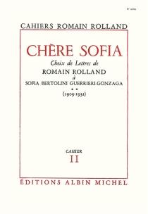 Chère Sofia : choix de lettres de Romain Rolland à Sofia Bertolini Geurrieri-Gonzaga - RomainRolland