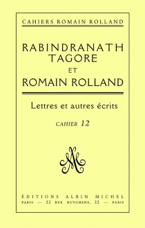 Rabindranath Tagore et Romain Rolland : lettres et autres écrits - RomainRolland