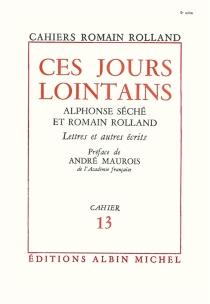 Ces jours lointains| Alphonse Séché et Romain Rolland| Lettres et autres écrits - RomainRolland