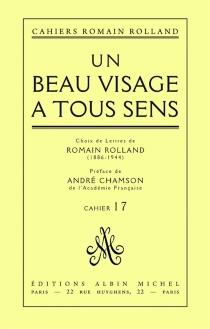 Un Beau visage à tous sens| Choix de lettres de R. Rolland (1886-1944) - RomainRolland