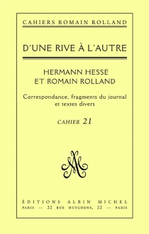 D'une rive à l'autre, Herman Hesse et Romain Rolland : correspondance et fragments du journal - Romain Rolland