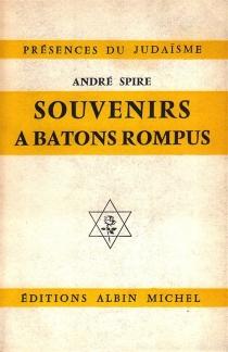 Souvenirs à bâtons rompus - AndréSpire