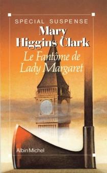 Le Fantôme de lady Margaret - Mary HigginsClark