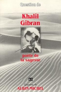 Khalil Gibran : poète de sagesse -