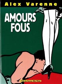 Amours fous - AlexVarenne