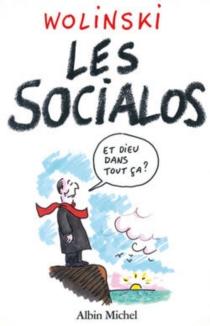 Les Socialos : 10 ans de pouvoir en 400 dessins - GeorgesWolinski