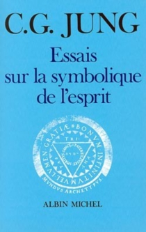 Essais sur la symbolique de l'esprit - Carl GustavJung