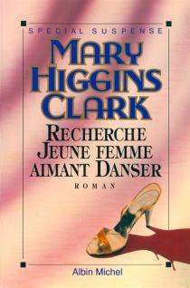 Recherche jeune femme aimant danser - Mary HigginsClark
