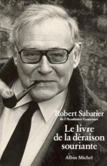 Le livre de la déraison souriante - RobertSabatier