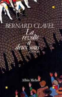 La Révolte à deux sous - BernardClavel