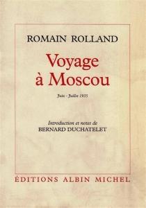 Voyage à Moscou : juin-juillet 1935 - RomainRolland