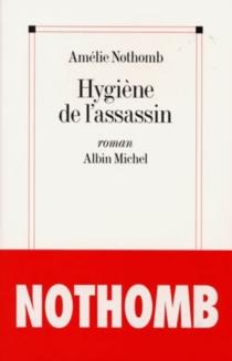 Hygiène de l'assassin - AmélieNothomb