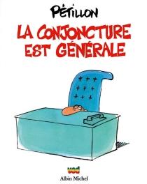 La Conjoncture est générale - RenéPétillon