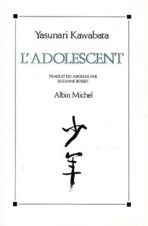 L'adolescent : récits autobiographiques - YasunariKawabata
