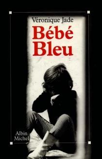 Bébé bleu - VéroniqueJade
