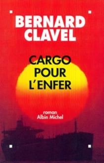 Cargo pour l'enfer - BernardClavel