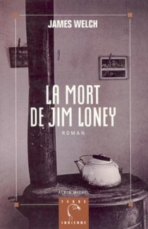 La Mort de Jim Loney - James Welch