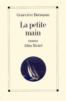 La Petite main - GenevièveDormann