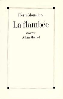 La Flambée - PierreMoustiers