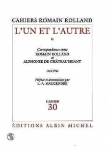 L'un et l'autre : correspondance entre Romain Rolland et Alphonse de Chateaubriant - Alphonse deChâteaubriant