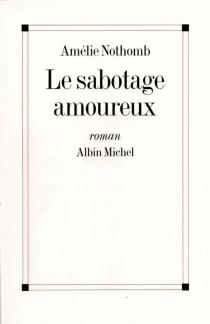 Le sabotage amoureux - AmélieNothomb