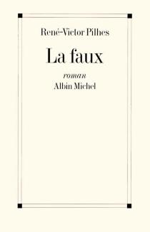 La Faux - René-VictorPilhes