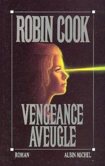 Vengeance aveugle - RobinCook