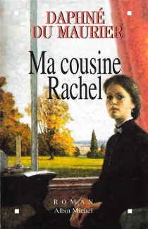 Ma cousine Rachel - DaphneDu Maurier