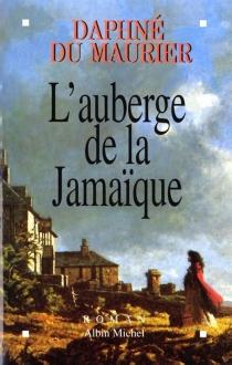 L'auberge de la Jamaïque - DaphneDu Maurier