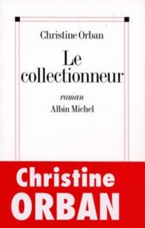 Le collectionneur - ChristineOrban