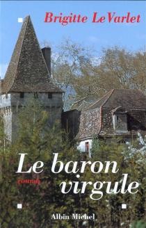 Le Baron Virgule - BrigitteLe Varlet