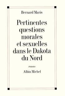 Pertinentes questions morales et sexuelles dans le Dakota du Nord - BernardMaris