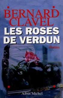 Les Roses de Verdun - BernardClavel