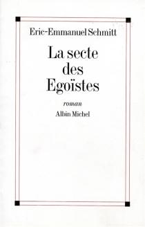 La Secte des égoïstes - Éric-EmmanuelSchmitt