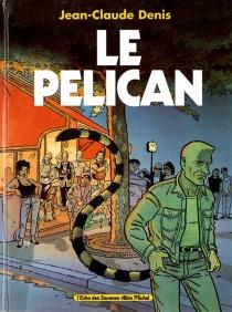 Le pélican - Jean-ClaudeDenis
