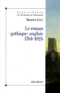 Le roman gothique anglais : 1764-1824 - MauriceLévy