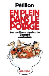 En plein dans le potage : les meilleurs dessins du Canard enchaîné - RenéPétillon