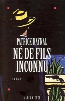 Né de fils inconnu - PatrickRaynal
