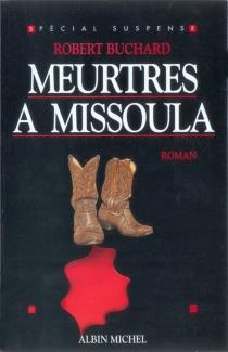 Meurtres à Missoula - RobertBuchard