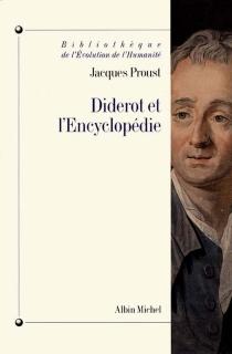 Diderot et l'Encyclopédie - JacquesProust
