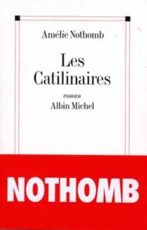 Les catilinaires - AmélieNothomb