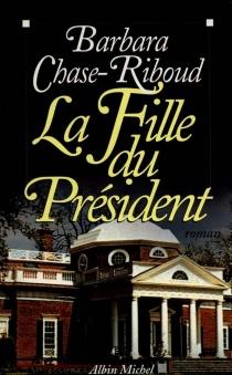 La fille du président - BarbaraChase-Riboud