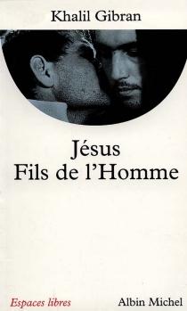 Jésus, fils de l'homme - KhalilGibran