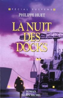 La nuit des docks - PhilippeHuet