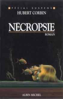 Nécropsie - HubertCorbin
