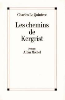 Les chemins de Kergrist - CharlesLe Quintrec
