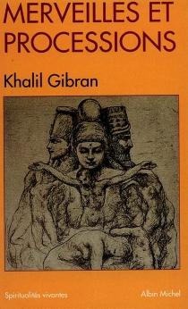 Merveilles et processions - KhalilGibran