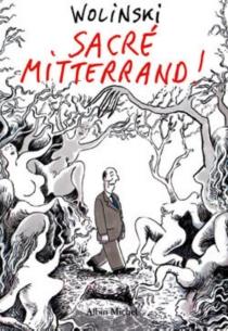 Sacré Mitterrand ! - GeorgesWolinski