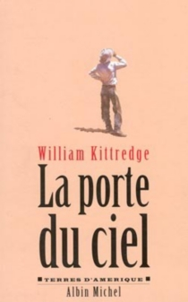 La porte du ciel : mémoires américaines - WilliamKittredge