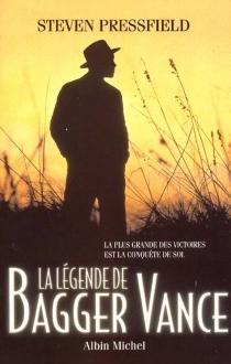La légende de Bagger Vance - StevenPressfield